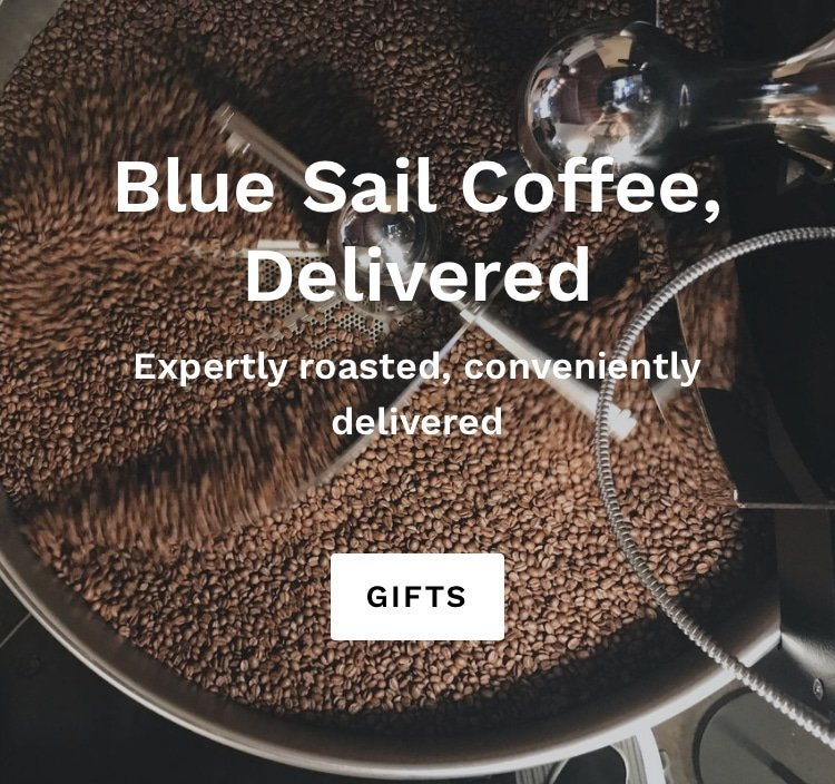 Blue Sail Coffee Delivered