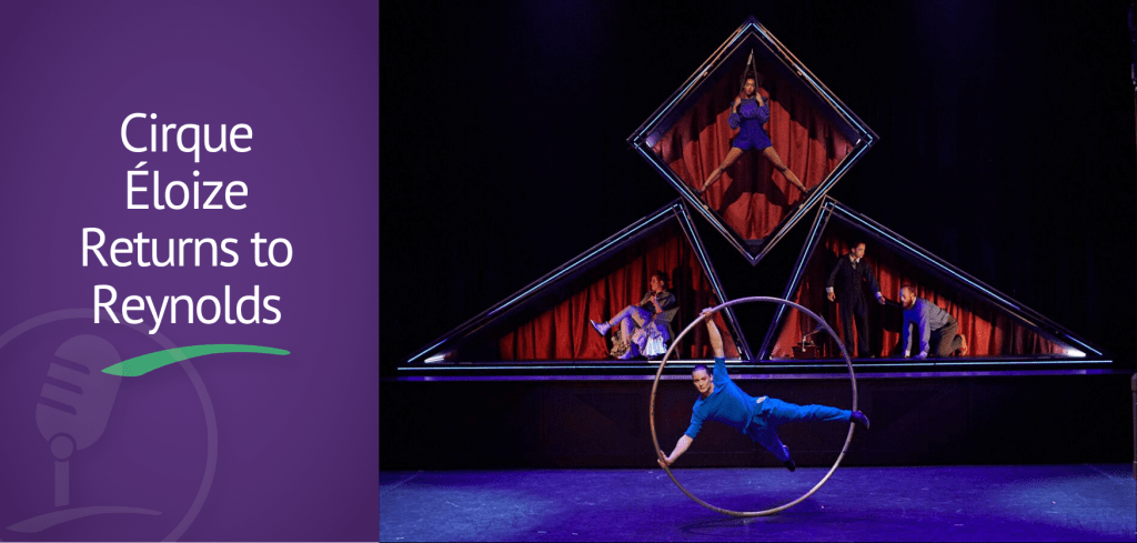 Featured image: Cirque Éloize Returns to Reynolds With Contemporary Circus Show